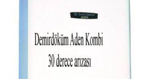 Demirdöküm Aden Kombi 30 derece arızası