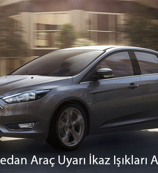 Ford Focus Sedan Araç Uyarı İkaz Işıkları Arıza Lambaları