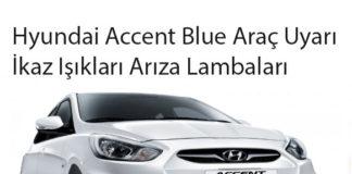 Hyundai Accent Blue Araç Uyarı İkaz Işıkları Arıza Lambaları